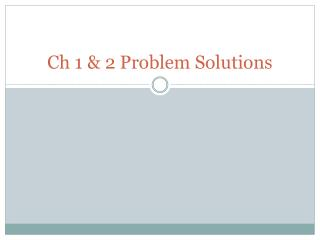 Ch 1 & 2 Problem Solutions