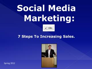 Social Media Marketing:  7 Steps To Increasing Sales.