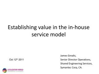 Establishing value in the in-house service model