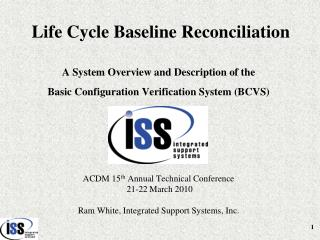 Life Cycle Baseline Reconciliation A System Overview and Description of the  Basic  Configuration Verification System (