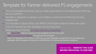 This core template should be used to create presentations to be delivered by Planning Services partners