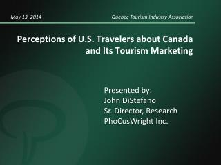 Perceptions of U.S. Travelers about Canada  and Its Tourism Marketing
