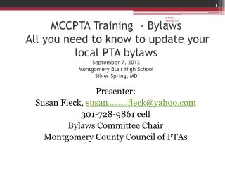 MCCPTA Training  - Bylaws  All you need to know to update your local PTA bylaws  September 7, 2013 Montgomery Blair Hig