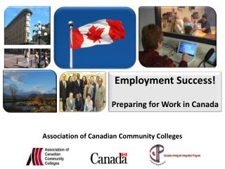 Employment Success!   Preparing for Work in Canada