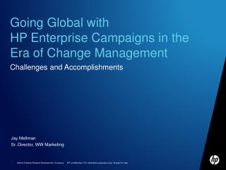 Going Global with  HP Enterprise  Campaigns in the Era of Change Management
