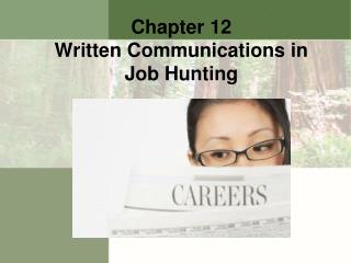 Chapter 12 Written Communications in  Job Hunting