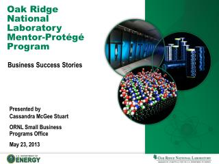 Oak Ridge National Laboratory Mentor-Protégé Program