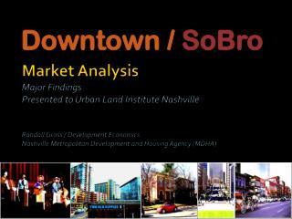 Downtown /  SoBro