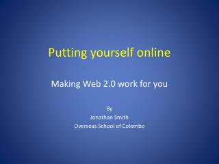 Putting yourself online