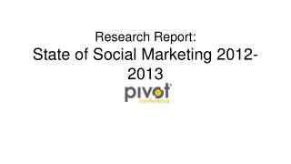 Research Report: State of Social Marketing 2012-2013