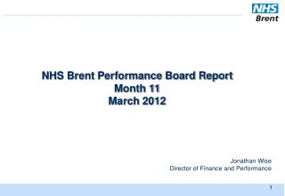 NHS Brent Performance Board Report Month 11 March 2012