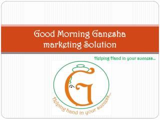 Good Morning Ganesha marketing Solution