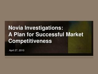 Novia Investigations:  A Plan for Successful Market Competitiveness