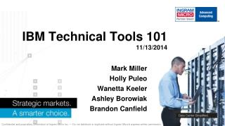 IBM Technical  Tools 101 11/13/2014
