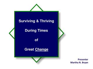 Surviving & Thriving During Times  of  Great  Change