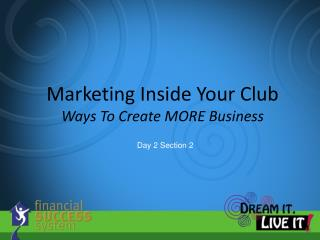 Marketing Inside Your Club Ways To Create MORE Business