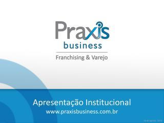 Apresentação Institucional www.praxisbusiness.com.br