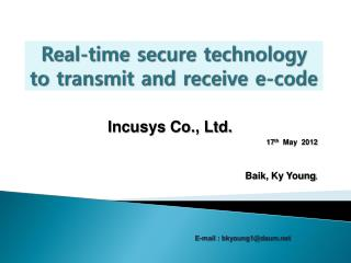 Real-time secure technology to transmit and receive e-code