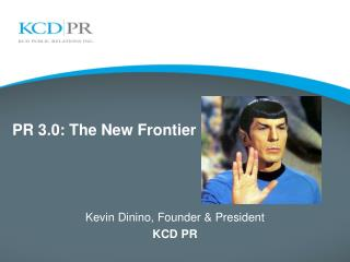 PR  3.0:  The New Frontier