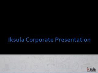 Iksula Corporate Presentation