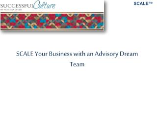SCALE Your Business with an Advisory Dream Team