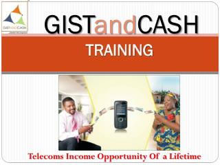 GIST and CASH   TRAINING