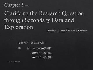 Clarifying  the Research Question through Secondary Data and Exploration