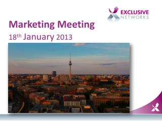 Marketing Meeting  18 th January  2013