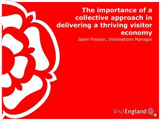 The importance of a collective approach in delivering a thriving visitor economy