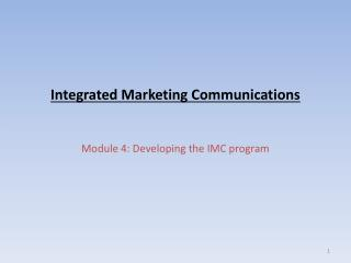 Integrated Marketing Communications Module 4: Developing the IMC program