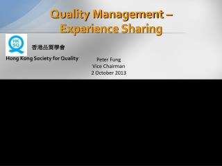 Quality Management – Experience Sharing