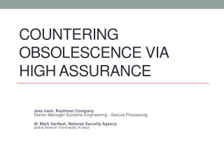 Countering Obsolescence via High Assurance