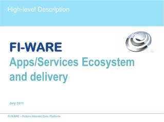 FI-WARE Apps/Services Ecosystem and delivery July 2011
