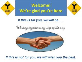 Welcome! We're glad you're here