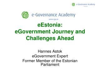 eEstonia:  eGovernment  J ourney  and  C hallenges A head