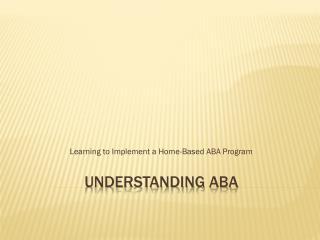 Understanding  aba
