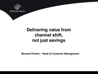 Bernard Fenton – Head of Customer Management