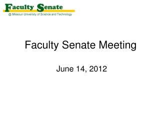 Faculty Senate Meeting  June 14, 2012