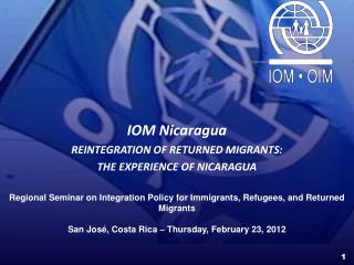 IOM Nicaragua REINTEGRATION OF RETURNED MIGRANTS:   THE EXPERIENCE OF NICARAGUA