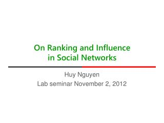 On  Ranking and Influence in  Social  Networks