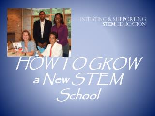 HOW TO GROW a New STEM School