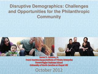 Disruptive Demographics:  Challenges and Opportunities for the Philanthropic Community