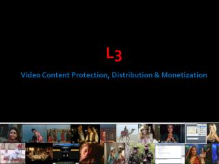 L3 Video Content  Protection, Distribution & Monetization