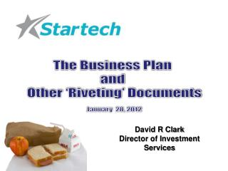 The Business Plan  and  Other 'Riveting' Documents January  28, 2012