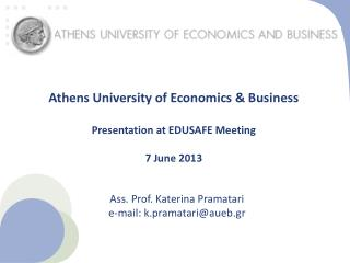 Athens University of Economics & Business Presentation at EDUSAFE  Meeting 7 June 2013