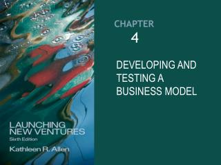 DEVELOPING AND TESTING A BUSINESS MODEL