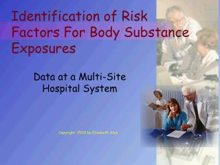 identification of risk factors for body substance exposures