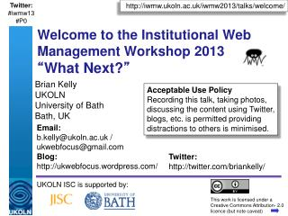 "Welcome to the Institutional Web Management Workshop 2013 "" What Next? """