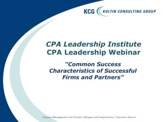 CPA Leadership Institute CPA Leadership Webinar