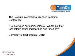 """The Seventh International Blended Learning Conference  """"Reflecting on our achievements - What's next for technology-enh"""